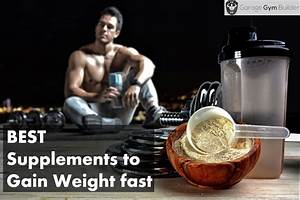 Best Supplements To Gain Weight Fast Review November 2018
