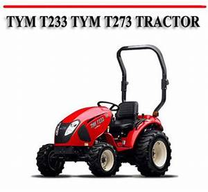 Tym T233 Tym T273 Tractor Workshop Service Repair Manual
