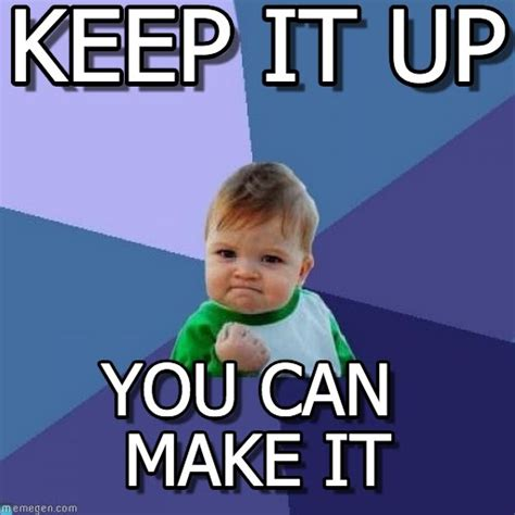Up Meme - keep it up success kid meme on memegen