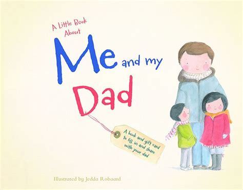 A Little Book About Me And My Dad By Jedda Robaard