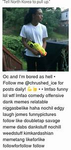 Tell North Korea to Pull Up Chrushed Ice Oc and I'm Bored ...