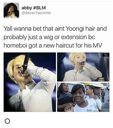 Wanna Bet Meme - abby blm yoonmin yall wanna bet that aint yoongi hair and probably just a wig or extension bc