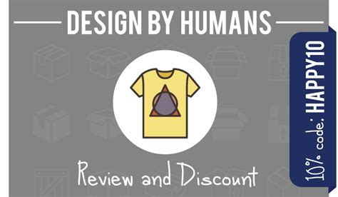design by humans reviews design by humans code happy10 for 10 plus a