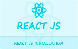 How To Install React Js   Automatic And Manual Installation