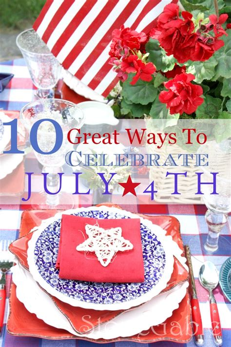 10 Great Ways To Celebrate The 4th Of July Stonegable