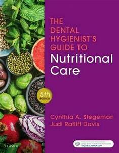 Dental Hygienist U0026 39 S Guide To Nutritional Care By Cynthia A