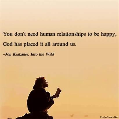 God Happy Human Into Need Wild Relationships