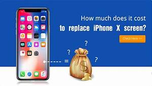 How much does it cost to replace iPhone X screen