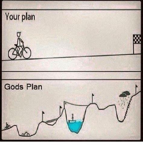 Gods Plan Meme - your plan gods plan meme on me me