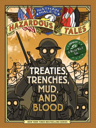 nathan hales hazardous tales treaties trenches mud