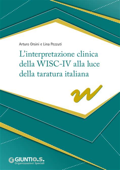 linterpretazione clinica della wisc iv alla luce della