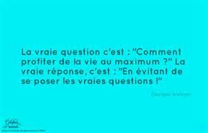 Phrase Profiter De La Vie by Georges Wolinski La Vraie Question C Est Quot Comment