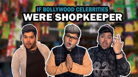 If Bollywood Celebrities Were Shopkeeper Funny Hindi