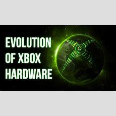The Evolution Of Xbox Hardware  Youtube