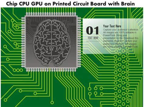 chip cpu gpu   printed circuit board   brain