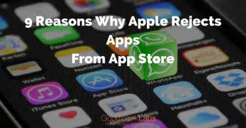 reasons  apple rejects appsfrom app store