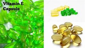 Vitamin E Capsule Benefits For Hair And Skin