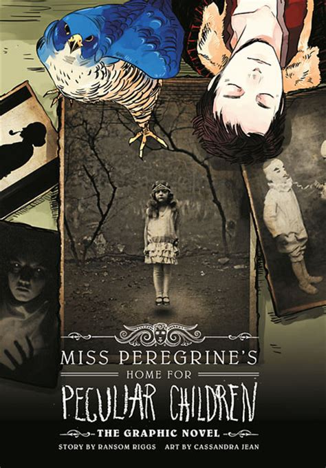 Miss Peregrine S Home For Peculiar Children by Miss Peregrine S Home For Peculiar Children The Graphic