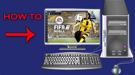 play fifa mobile soccer  pc laptop windowsmac