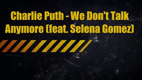 Charlie Puth We Don't Talk Anymore Feat Selena Gomez