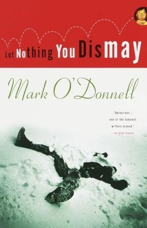 Let Nothing You Dismay By Mark O Donnell