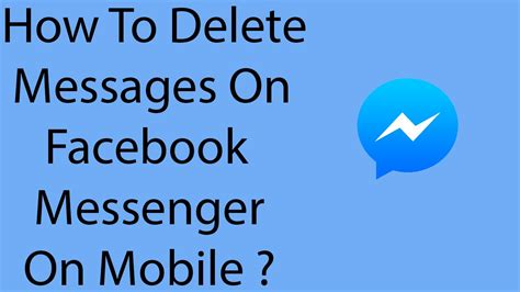 How To Delete Messages On Facebook Messenger Mobile App ...