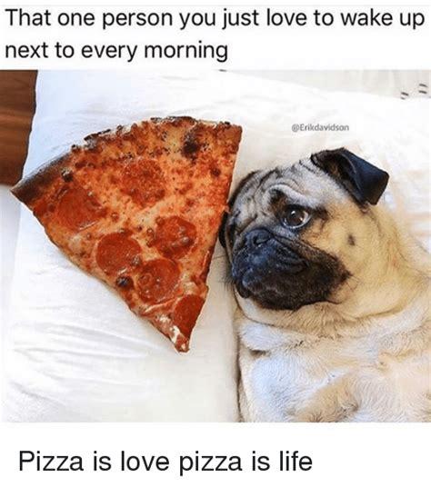 memes  pizza  life pizza  life memes