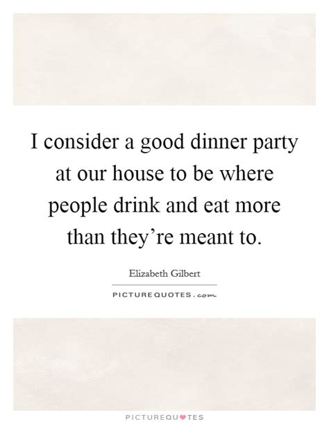 Good Dinner Quotes & Sayings  Good Dinner Picture Quotes