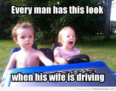 Meme Couple - every man has this look when his wife is driving funny couple meme image
