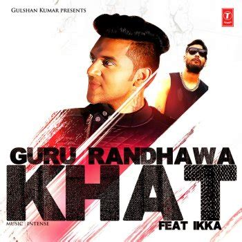 Guru Randhawa feat. Ikka - Khat Lyrics | Musixmatch