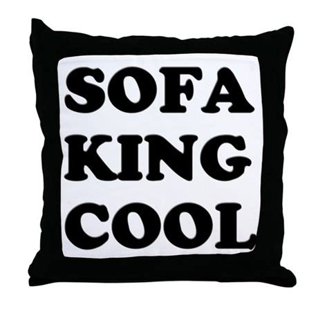Sofa King Cool by Sofa King Cool Throw Pillow By Wannamakeout
