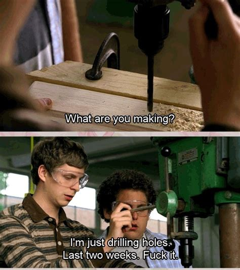 Superbad Meme - jonah hill michael cera drilling holes on the last days of school in superbad