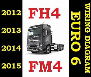 Volvo Fh4 Fm4 Fh 2012 To 2015 Truck Wiring Electric D - Guides And Manuals