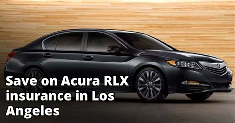Acura Insurance by Acura Rlx Insurance Quotes In Los Angeles Ca