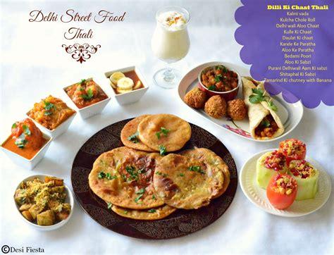 delhi cuisine delhi streetfood chaat thali delhi chaats