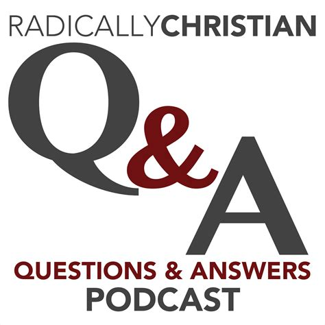 radically christian q a podcast bible answers for your