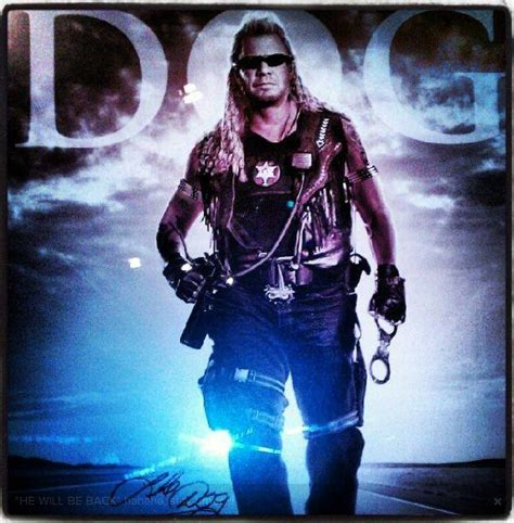 dog the bounty hunter ugly sob but i like the message and