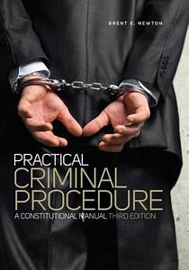 Practical Criminal Procedure  A Constitutional Manual By