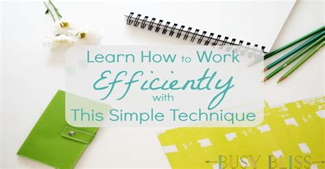 learn   work efficiently   simple technique