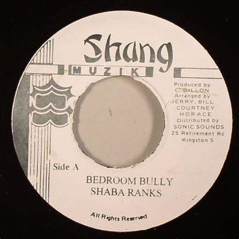 Bedroom Bully Problem Mp3 by Shabba Ranks Bedroom Bully Vinyl At Juno Records