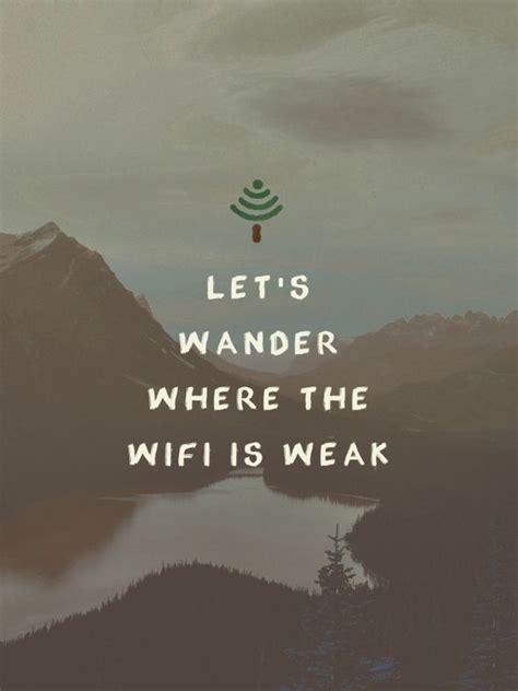 lets wander   wifi  weak wander quote