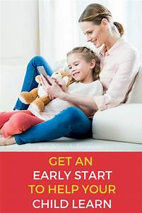 How to Get an Early Start To Help Your Child Learn