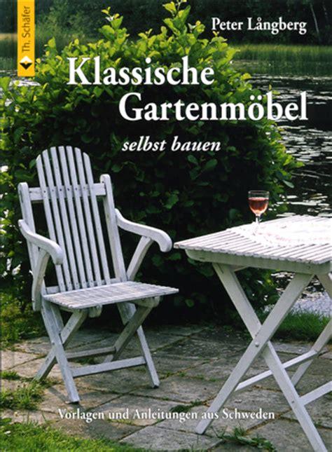Gartenmöbel Selbst Gebaut by Langberg Klassische Gartenm 246 Bel Selbst Bauen Nordland Shop