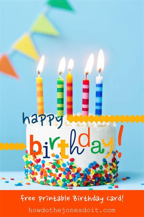 Happy Birthday Images Free Happy Birthday Card Free Printable How Do The Jones Do It