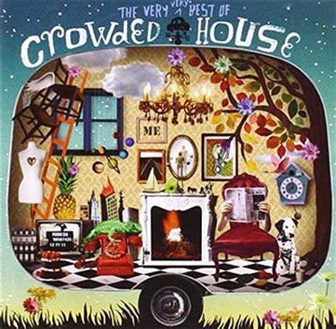crowded house best of best of crowded house by crowded house visual