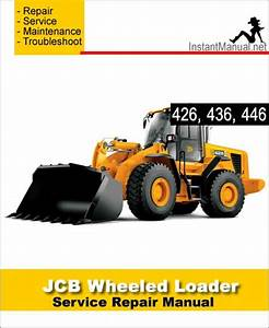 Jcb 426 436 446 Wheel Loader Shovel Service Repair Manual