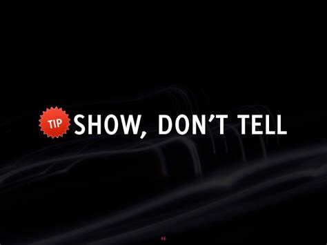 Tip Show, Don't Tell 46