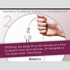 Ten Ways To Reduce Stress In The Workplace