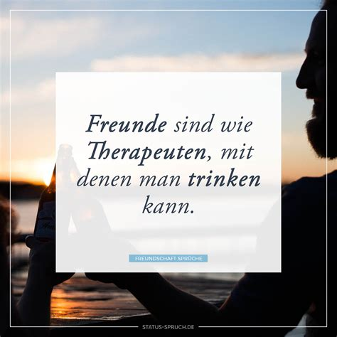 freunde sind wie therapeuten mit denen trinken kann