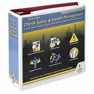 Everyday Osha Safety  U0026 Health Management Manual  U2013 Latest